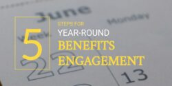 5 steps for year-round benefits engagement header