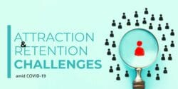 Attraction and Retention Challenges amid COVID-19 header
